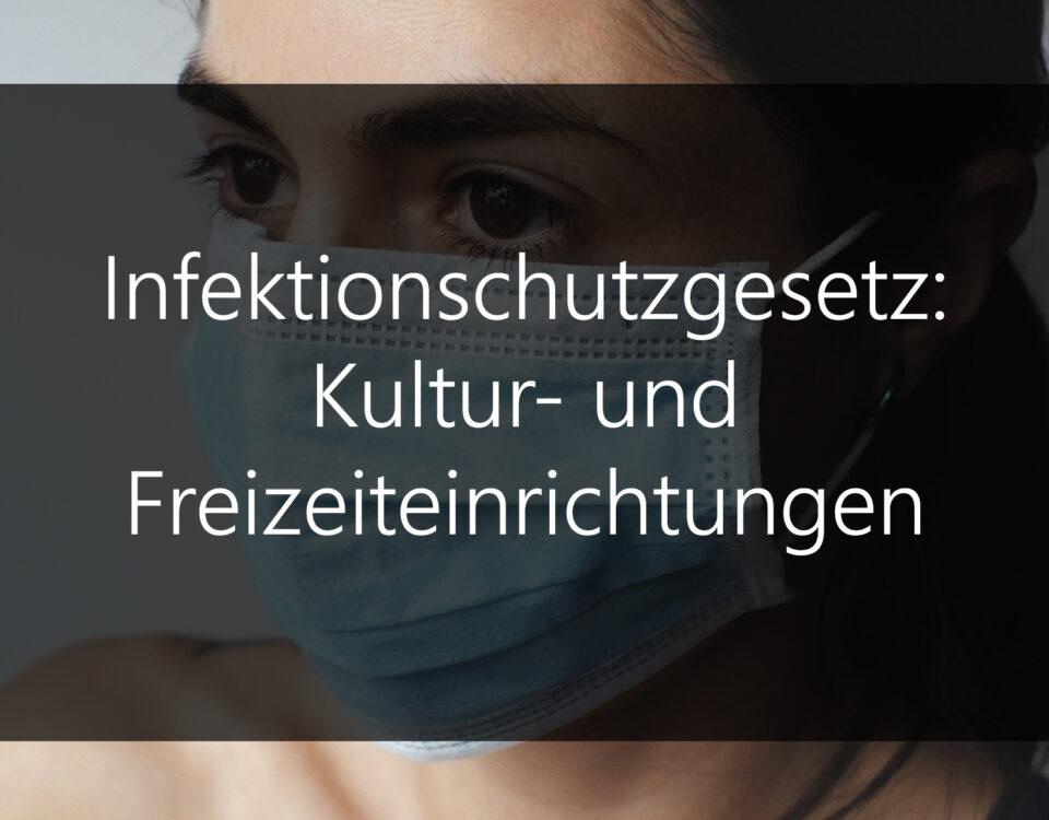 Infektionsschutzgesetz Unterscheidung zwischen Kultur- und Freizeiteinrichtungen