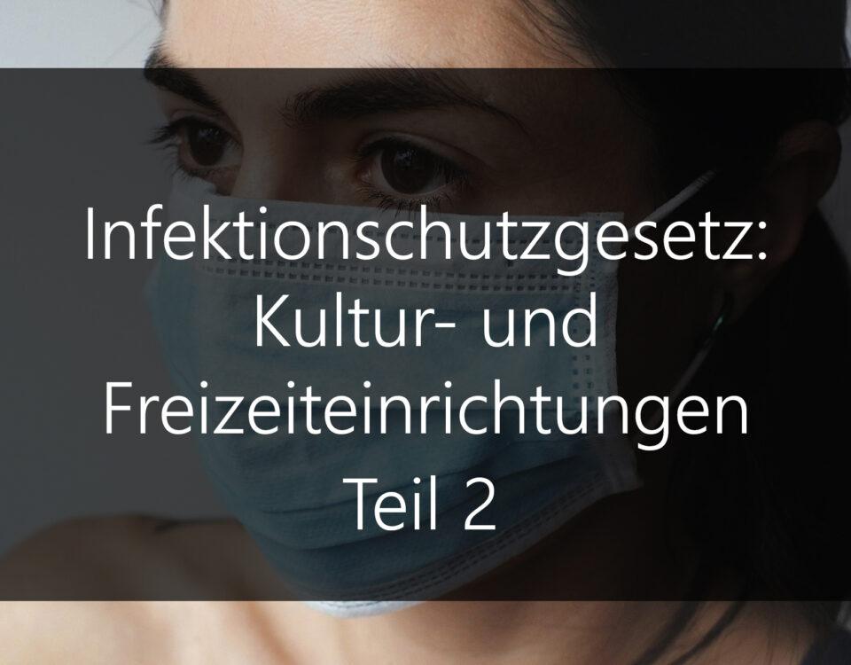 Infektionsschutzgesetz Unterscheidung zwischen Kultur- und Freizeiteinrichtungen Teil 2