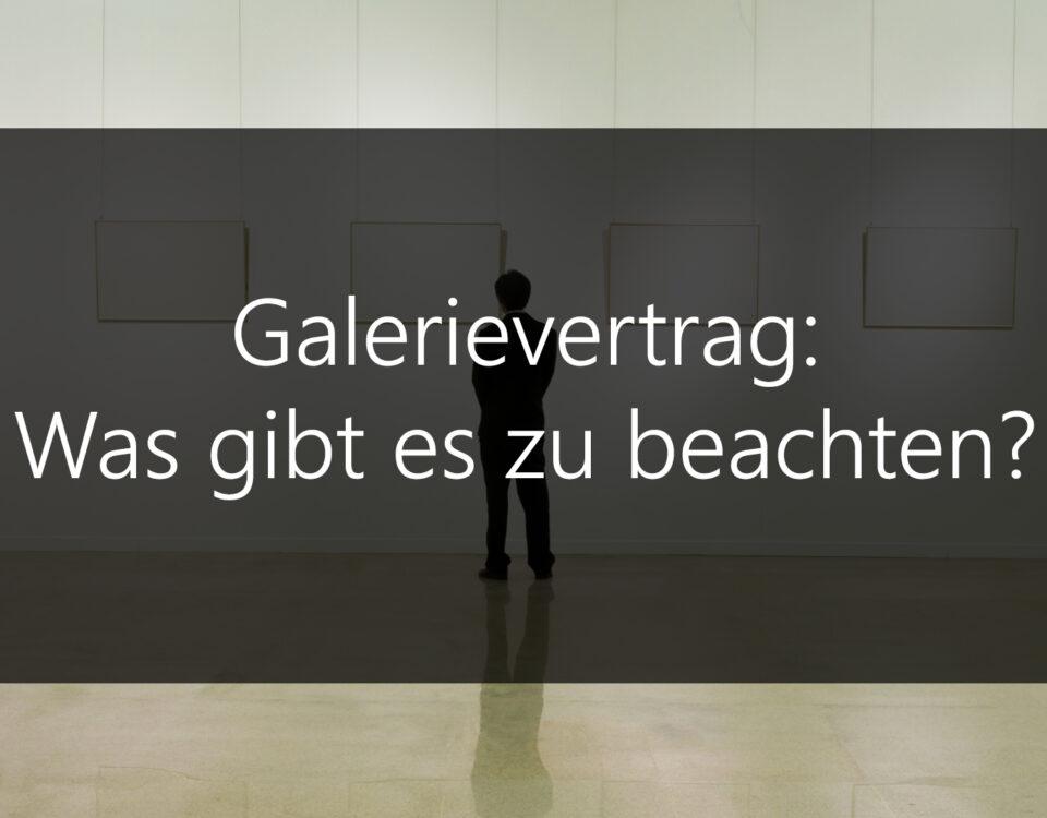 Kunstrecht Galerievertrag_was gibt es zu beachten