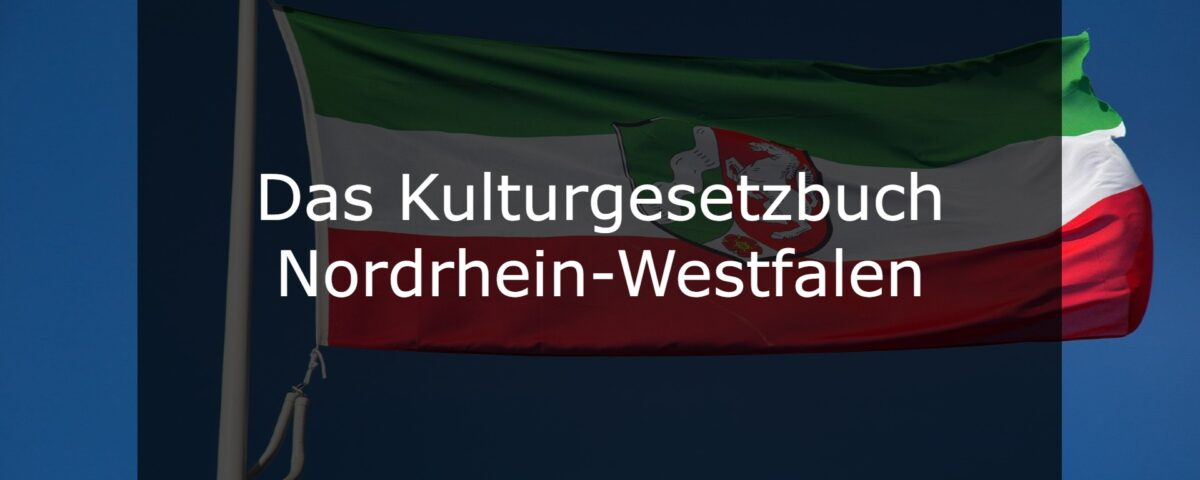 Das Kulturgesetzbuch Nordrhein-Westfalen Kunstrecht Blog