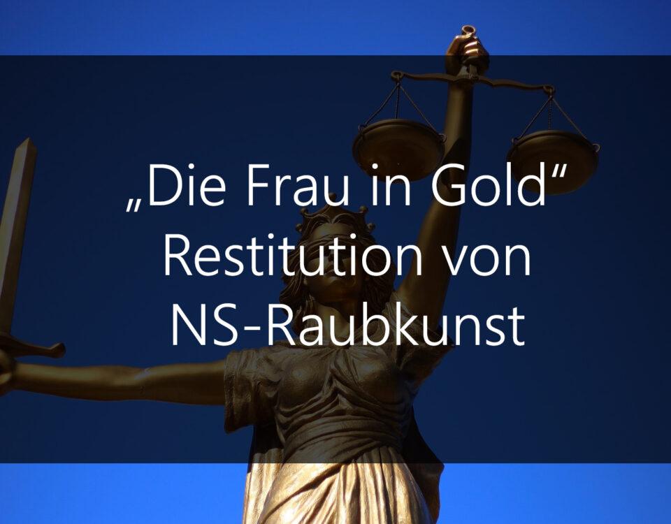 Die Frau in Gold - Restitution von NS-Raubkunst